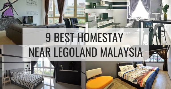 9 Best Homestay Near Legoland Malaysia
