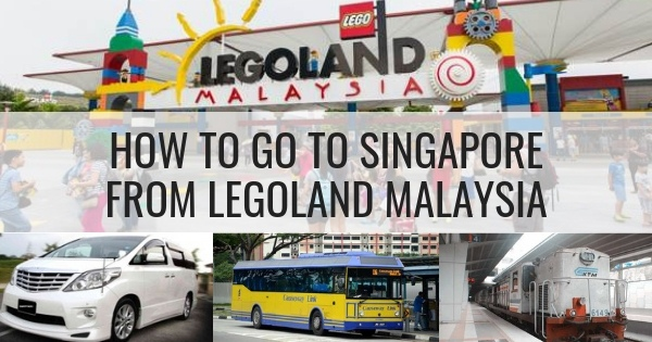 How To Go To Singapore From Legoland Malaysia