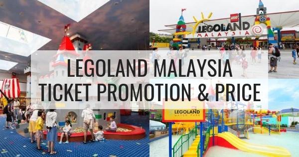 Legoland Malaysia Ticket Promotion & Price